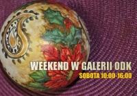 kolejny WEEKEND w GALERII ODK